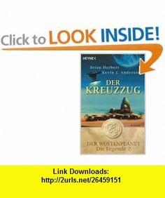Der Kreuzzug (9783453520004) Brian Herbert , ISBN-10: 3453520009  , ISBN-13: 978-3453520004 ,  , tutorials , pdf , ebook , torrent , downloads , rapidshare , filesonic , hotfile , megaupload , fileserve