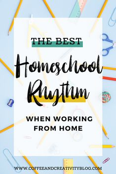 Take a look at how I homeschool, run my business, and take care of household duties in this blog post about our daily rhythms!   #homeschool #homeschoolmama #homeschoolroutine #remotelearning #homeschoolpreschool #workathomemom #workathomeschedule #homeschoolrhythm #intentionalliving #mompreneur #spring2020 #covid19 #socialdistancing