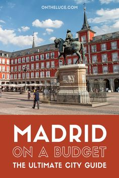 Visiting Madrid on a