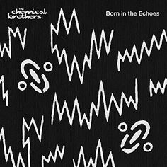 The Chemical Brothers:Born in the Echoes