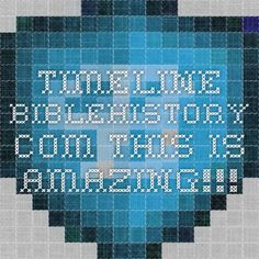 timeline.biblehistory.com - This is amazing!!!