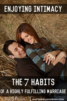 Courting/Love/Relationship/ Marriage 2015 Intimacy plays such a powerful role in marriage. Here both husband and wife share how to enjoy a closer - and more loving - intimate relationship. The Beautiful Habit of Intimacy -