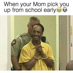 When your mom picks you up early