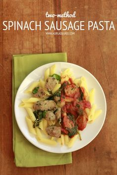 Two-Method Spinach Sausage Pasta