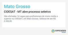 CIDESAT - MT abre processo seletivo - http://anoticiadodia.com/cidesat-mt-abre-processo-seletivo/