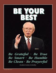 Be your best -President Gordon B. Hinkley