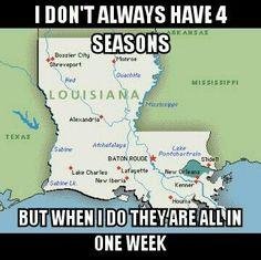 Soooo true!!!!  Louisiana weather!