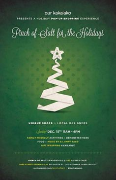 Honolulu, HI Our Kaka'ako Presents a Holiday pop-up shopping experience. This holiday season, do something different. Experience a Pinch of Salt for the Holidays.   Discover unique pop-up shops, top local… Click flyer for more >>