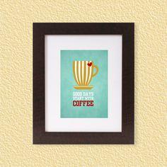 Good Days Start with Coffee  5x7   Digital by FebruaryLane on Etsy, $2.95