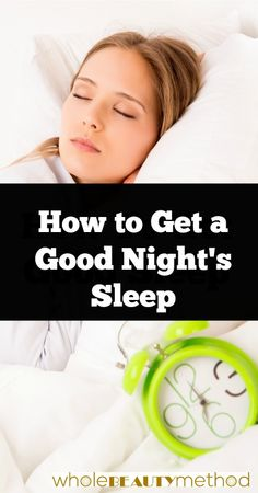how to get a good night sleep from www.wholebeautymethod.com