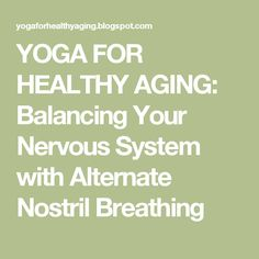 by Timothy Mountain, Sky, Clouds by Melina Meza In my last post Pranayama for Everyone: Bhramari Breath I wrote about the importance o. Healthy Aging, Pranayama, Nervous System, Breathe, Yoga, Strength, Physiology, Electric Power