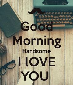 Are you searching for inspiration for good morning motivation?Browse around this site for cool good morning motivation inspiration. These amuzing pictures will bring you joy. Good Morning Handsome Quotes, Cute Morning Quotes, Morning Greetings Quotes, Good Morning Messages, Good Night Quotes, Morning Images, Cute Quotes For Him, Sexy Love Quotes, Beautiful Love Quotes