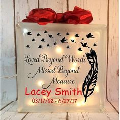 Loved beyond Words Missed beyond Measure etched lighted glass block, memorial, personalized, memory box, in memory of condolence gift Decorative Glass Blocks, Lighted Glass Blocks, Painted Glass Blocks, Personalised Memory Box, Glass Block Crafts, Remembrance Gifts, Beyond Words, Glass Boxes, Diy Birthday