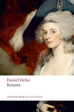 Book annotation not available for this title.Title: RoxanaAuthor: Defoe, Daniel/ Mullan, John (EDT)Publisher: Oxford Univ PrPublication Date: of Pages: Type: PAPERBACKLibrary of Congress: 2008482137 Tapas, Daniel Defoe, Louis Stevenson, Robinson Crusoe, Dan Brown, Used Books, Mistress, 18th Century, Libros