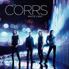 "The Corrs – ""White Light"" (2015)"