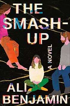 The Smash-Up by Ali Benjamin Up Book, Book Club Books, This Book, Literary Fiction, Fiction Books, Good New Books, National Book Award, Penguin Random House