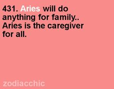 Aries will do anything for their family