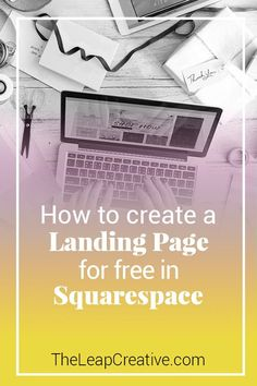 How to create a landing page for free in Squarespace Landing pages are such a powerful tool for online entrepreneurs to grow their businesses. They can be used for welcome mats for sites that are in the process of being built, for opt-in freebies sharing