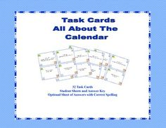 Just what you need to give your students extra practice about the calendar.  It includes questions about the days of the week, the seasons, and the months of the year  It includes:32 Task CardsStudent Sheet and Answer KeyOptional Sheet of Answers with Correct SpellingThis is great practice for students who might need extra drill or for those early finishers that you want to provide with a meaningful review.