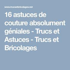 16 astuces de couture absolument géniales - Trucs et Astuces - Trucs et Bricolages