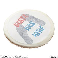 Santa Was Here Sugar Cookie