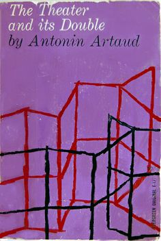 Book cover design by Roy Kuhlman for The Theatre and Its Double by Antonin Artaud. New York: Grove Press 1958.
