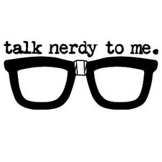 Talk Nerdy To Me. Talk Nerdy To Me. Nerd Humor, Nerd Love, Way Of Life, My Images, Make Me Smile, I Laughed, Decir No, Pop Culture, Fangirl