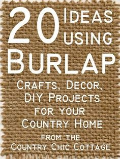 Great list of 20 ideas using burlap in your home.  Everything from crafts to furniture to DIY projects!  A great addition to any rustic farmhouse interior design.