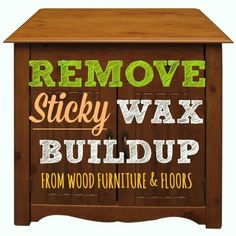 Wood Can Be Ruined By Sticky Buildup. Hereu0027s How To Remove Wax Buildup From Furniture  Naturally Without Harming The Wood. Plus A DIY Furniture Polish.