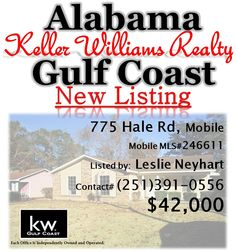 775 Hale Rd Mobile, AL 36608...$42,000...Foreclosure Subject To Alabama Right Of Redemption. Baker School District Near Mobile Airport. 3/2 Brick & Wood Home Priced To Sell. Fenced Yard With Patio And Storage Building. Master Bath Has Garden Tub And Skylight. Eat-In Kitchen With Stainless Steel Dishwasher And Gas Stove. Carpeting Has Been Removed. Mobile MLS#246621. Contact Liz Trump at 251-367-3602 for more info.