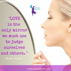 Love is the only mirror we must use to judge ourselves and others.