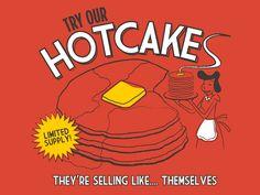 w00t shirt: Hotcakes