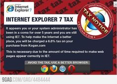 Tax for using IE7. Bad-Ass