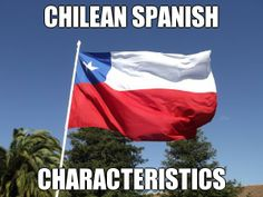 CHILEAN SPANISH CHARACTERISTICS | The main differences between the Spanish spoken in Chile and other Latin American dialects basically lie in the pronunciation, syntax and vocabulary. It is recognized for having a variety of sounds for each situation and for the conjugation of the second person singular (tú). #Chile #Spanish
