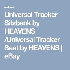 Universal Tracker Sitzbank by HEAVENS /Universal Tracker Seat by HEAVENS | eBay