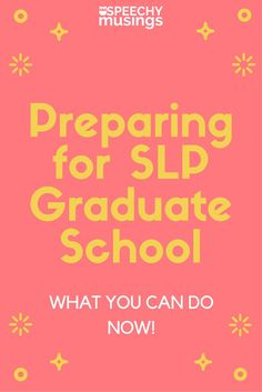 What you can do before starting graduate school to get ready! Perfect for future speech language pathology students!