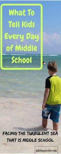 What To Tell Kids Every Day of Middle School. #tweens #tweensmiddleschool