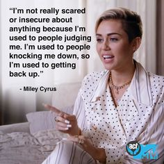 Very inspiring quote from Miley Cyrus! :)