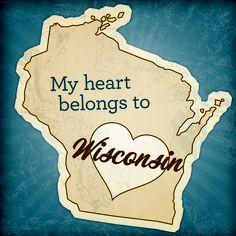 It's always been you, #Wisconsin. (My heart belongs to Wisconsin)
