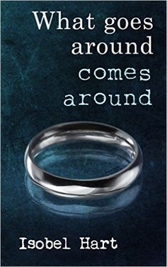What goes around comes around (Lily's Story Book 1) - Kindle edition by Isobel Hart. Literature & Fiction Kindle eBooks @ Amazon.com.