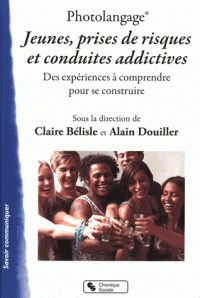 Claire Bélisle et Alain Douiller - Photolangage Jeunes, prises de risques et conduites addictives - Des expériences à comprendre pour se construire. https://hip.univ-orleans.fr/ipac20/ipac.jsp?session=149R9U53Q1779.6007&menu=search&aspect=subtab48&npp=10&ipp=25&spp=20&profile=scd&ri=1&source=%7E%21la_source&index=.GK&term=Photolangage+Jeunes%2C+prises+de+risques+et+conduites+addictives+-+Des+exp%C3%A9riences+%C3%A0+comprendre+pour+se+construire&x=0&y=0&aspect=subtab48