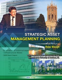 Strategic Asset Management Planning eBook is the compilation of topics Ross Waugh discussed on his lecture at the University of Auckland. Asset Management, University, How To Plan, Learning, Blog, Reading, Colleges, Blogging, Teaching