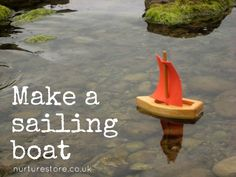 Heading to the beach, pool or bathtub? Make a sailing boat and enjoy messing about on the water!