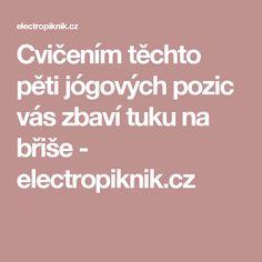 Cvičením těchto pěti jógových pozic vás zbaví tuku na břiše - electropiknik.cz