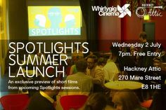Title: Whirlygig Cinema's Spotlights: Summer Launch. An exclusive preview of short films from upcoming Spotlights sessions. Whirlygig Cinema's SPOTLIGHTS is a short film night that shines a light on the work and practice of outstanding new filmmakers. Venue Details: Hackney Attic, 270 Mare St, London, E8 1HE, United Kingdom. On July 02, 2014 at 7:00 pm - 11:00 pm. Category: Arts - Visual Arts - Film - Cinema. Artists / Speakers: Whirlygig Cinema. Price: Free Entry: £0.