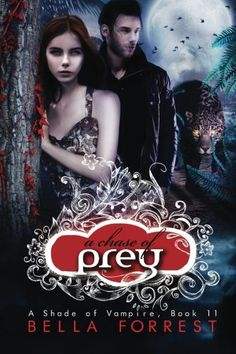 A Shade of Vampire 11: A Chase of Prey ( - A Shade of Vampire 11: A Chase of Prey (Volume 11) by Bella Forrest THE SERIES WITH...  #BellaForrest #RomanceParanormal