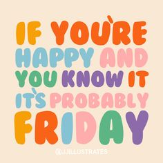 Illustration & Design for Colour Lovers! Happy Weekend Quotes, Its Friday Quotes, Friday Humor, Good Morning Quotes, Happy Friday, Work Quotes, Daily Quotes, Life Quotes, Have A Happy Day