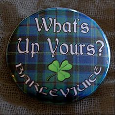 Barleyjuice What's Up Yours? Button