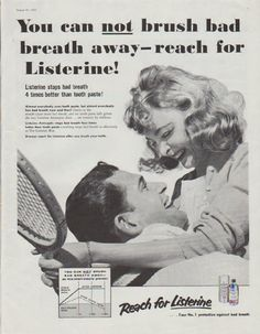 """Description: 1958 LISTERINE vintage magazine advertisement """"reach for Listerine"""" -- You can not brush bad breath away -- reach for Listerine! Listerine stops bad breath 4 times better than tooth paste!  -- Size: The dimensions of the full-page advertisement are approximately 10.5 inches x 13.5 inches (26.75 cm x 34.25 cm). Condition: This original vintage full-page advertisement is in Excellent Condition unless otherwise noted."""