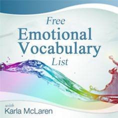 Emotional Vocabulary List - soft, mood state, intense.  Great list, good read